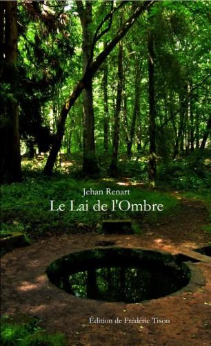 Jehan Renart - Frédéric Tison - Le Lai de l'Ombre - 2013.JPG