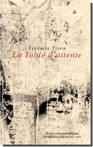 Frédéric Tison - La Table d'attente - Librairie-Galerie Racine.jpg
