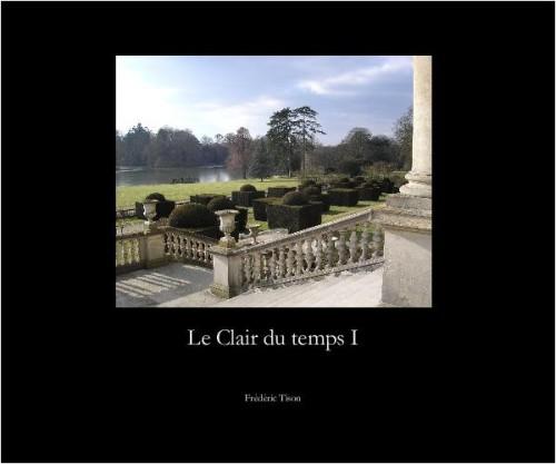 Frédéric Tison, Le Clair du temps I