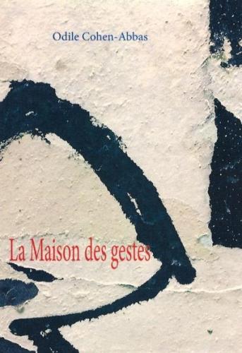 odile cohen-abbas,la maison des gestes,les hommes sans épaules éditeur,alain breton