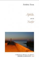 Frédéric Tison - Aphélie suivi de Noctifer - Librairie-Galerie Racine - 2018.jpg