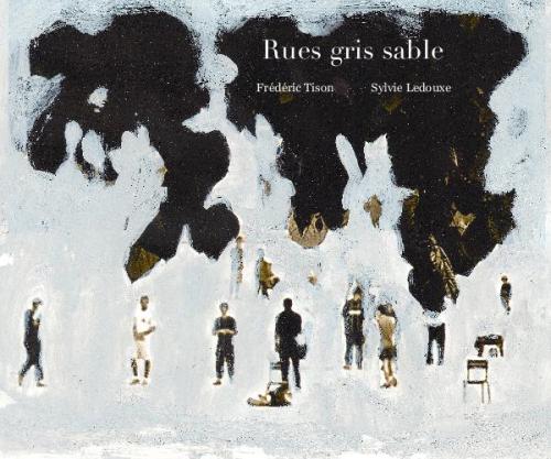 Rues gris sable - Frédéric Tison - Sylvie Ledouxe.png